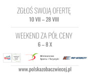 zgłoś ofertę 10 VII - 28 VIII. Więcej na www.polskazobaczwiecej.pl