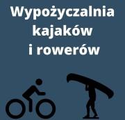 Informacja o możliwości wypożyczenia kajaków i rowerów